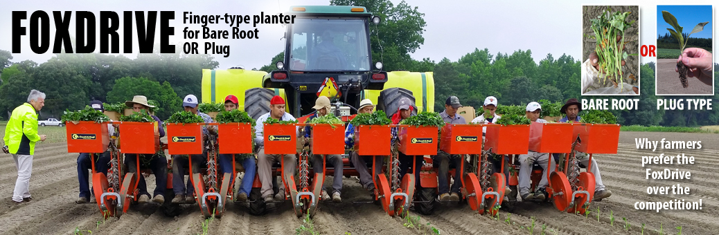 "The FoxDrive- The prefered ""finger-type"" transplanter for bare root OR plug"